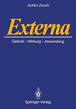 Externa: Galenik Wirkungen Anwendungen 9783540180432