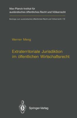 Extraterritoriale Jurisdiktion Im Affentlichen Wirtschaftsrecht 9783540583653