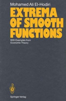 Extrema of Smooth Functions: With Examples from Economic Theory 9783540543077
