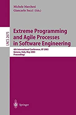 Extreme Programming and Agile Processes in Software Engineering: 4th International Conference, XP 2003, Genova, Italy, May 25-29, 2003, Proceedings 9783540402152