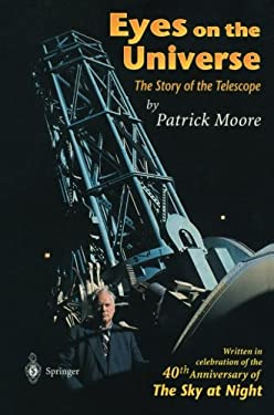 Eyes on the Universe: The Story of the Telescope 9783540761648