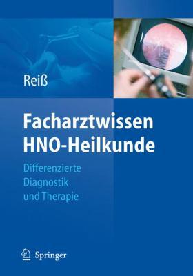 Facharztwissen Hno-Heilkunde: Differenzierte Diagnostik Und Therapie 9783540894407