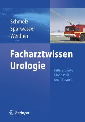 Facharztwissen Urologie: Differenzierte Diagnostik Und Therapie 9783540200093