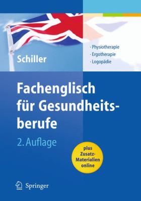 Fachenglisch Fur Gesundheitsberufe: Physiotherapie, Ergotherapie, Logopadie 9783540939290