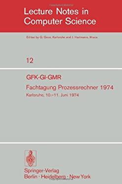 Fachtagung Prozessrechner 1974: Gfk-GI-Gmr. Karlsruhe, 10.-11. Juni 1974 9783540067863