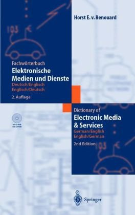 Fachworterbuch Elektronische Medien Und Dienste/Dictionary of Electronic Media and Services: Deutsch/Englisch - Englisch/Deutsch. German/English - Eng 9783540421863