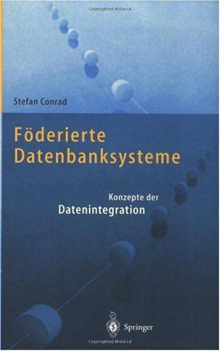 F Derierte Datenbanksysteme: Konzepte Der Datenintegration 9783540631767