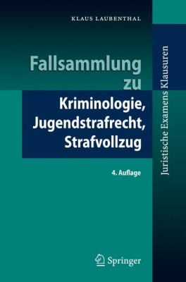 Fallsammlung Zu Kriminologie, Jugendstrafrecht, Strafvollzug 9783540784586