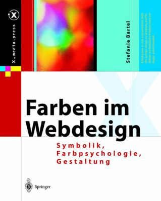 Farben Im Webdesign: Symbolik, Farbpsychologie, Gestaltung 9783540439240