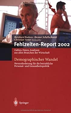 Demographischer Wandel: Herausforderung F R Die Betriebliche Personal- Und Gesundheitspolitik: Zahlen, Daten, Analysen Aus Allen Branchen Der Wirtscha 9783540436256