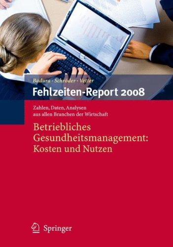 Fehlzeiten-Report 2008: Betriebliches Gesundheitsmanagement: Kosten Und Nutzen 9783540692126
