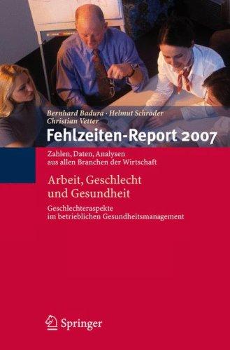 Fehlzeiten-Report: Arbeit, Geschlecht Und Gesundheit 9783540725435