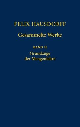 Felix Hausdorff - Gesammelte Werke Band II: Grundz GE Der Mengenlehre