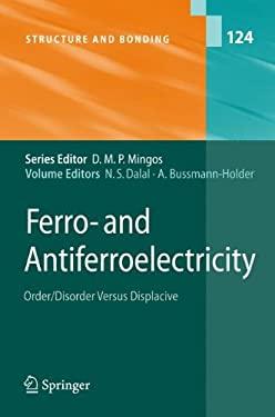 Ferro- And Antiferroelectricity: Order/Disorder Versus Displacive 9783540496021