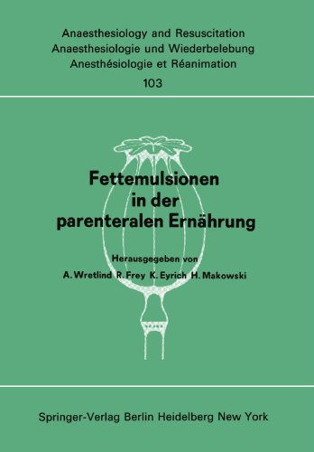 Fettemulsionen in Der Parenteralen Ern Hrung: Symposion Im Juni 1976 in Stockholm 9783540081043