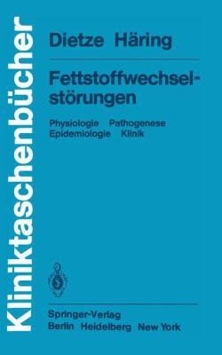 Fettstoffwechselst Rungen: Physiologie Pathogenese Epidemiologie Klinik 9783540117230