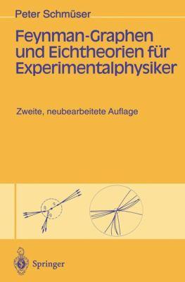 Feynman-Graphen Und Eichtheorien Fur Experimentalphysiker (2., Neubearb. Aufl.)