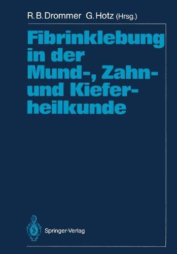 Fibrinklebung in Der Mund-, Zahn- Und Kieferheilkunde 9783540538301
