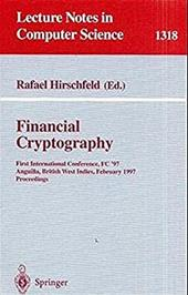 Financial Cryptography: First International Conference, FC '97, Anguilla, British West Indies, February 24-28, 1997. Proceedings