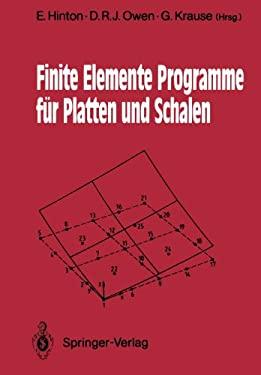 Finite Elemente Programme Fa1/4r Platten Und Schalen 9783540515463