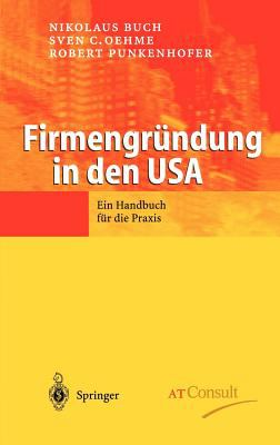 Firmengr Ndung in Den USA: Ein Handbuch Fur Die Praxis 9783540443209