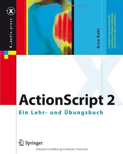 ActionScript 2: Ein Lehr- Und Bungsbuch 9783540351795