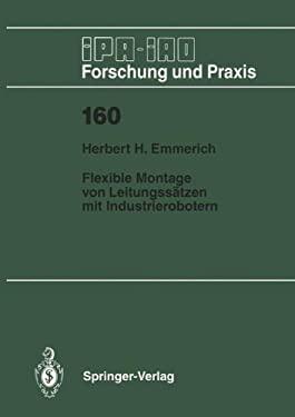 Flexible Montage Von Leitungssatzen Mit Industrierobotern 9783540552277
