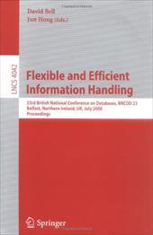 Flexible and Efficient Information Handling: 23rd British National Conference on Databases, Bncod 23, Belfast, Northern Ireland, U