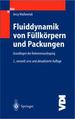 Fluiddynamik Von F Llk Rpern Und Packungen: Grundlagen Der Kolonnenauslegung 9783540004936