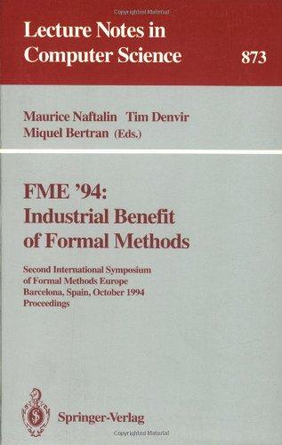 FME '94: Industrial Benefit of Formal Methods : Second International Symposium of Formal Methods Europe, Barcelona, Spain, October 24 - 28, 1994. Proc