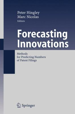 Forecasting Innovations: Methods for Predicting Numbers of Patent Filings 9783540359913