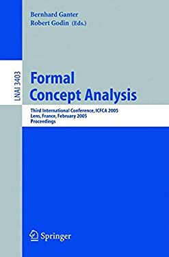 Formal Concept Analysis: Third International Conference, Icfca 2005, Lens, France, February 14-18, 2005, Proceedings 9783540245254