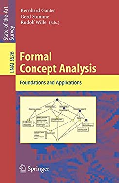 Formal Concept Analysis: Foundations and Applications 9783540278917