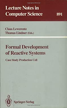 Formal Development of Reactive Systems: Case Study Production Cell 9783540588672