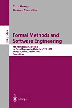 Formal Methods and Software Engineering: 4th International Conference on Formal Engineering Methods, ICFEM 2002, Shanghai, China, October 21-25, 2002, 9783540000297