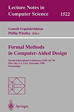 Formal Methods in Computer-Aided Design: Second International Conference, Fmcad '98, Palo Alto, CA, USA, November 4-6, 1998, Proceedings 9783540651918