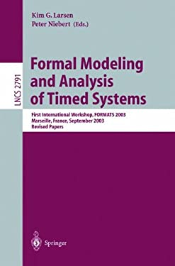 Formal Modeling and Analysis of Timed Systems: First International Workshop, Formats 2003, Marseille, France, September 6-7, 2003, Revised Papers 9783540216711