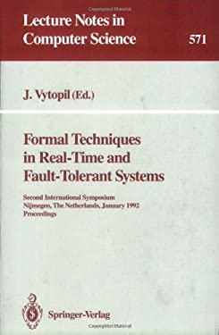 Formal Techniques in Real-Time and Fault-Tolerant Systems: Second International Symposium, Nijmegen, the Netherlands, January 8-10, 1992. Proceedings 9783540550921