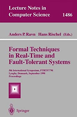 Formal Techniques in Real-Time and Fault-Tolerant Systems: 5th International Symposium, Ftrtft'98, Lyngby, Denmark, September 14-18, 1998, Proceedings 9783540650034