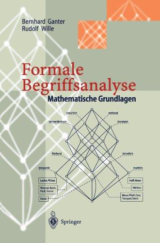 Formale Begriffsanalyse: Mathematische Grundlagen 9783540608684