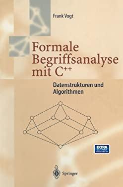 Formale Begriffsanalyse Mit C++: Datenstrukturen Und Algorithmen 9783540610717