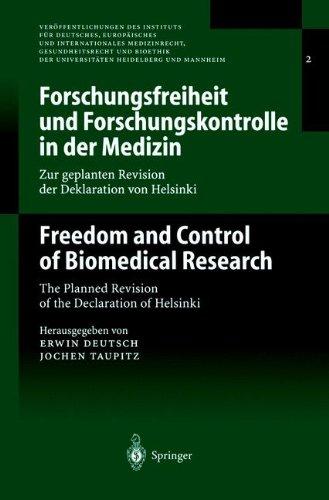 Forschungsfreiheit Und Forschungskontrolle in Der Medizin - Zur Geplanten Revision Der Deklaration Von Helsinki: Freedom and Control of Biomedical Res 9783540672531