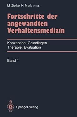 Fortschritte Der Angewandten Verhaltensmedizin: Konzeption, Grundlagen, Therapie, Evaluation 9783540515067