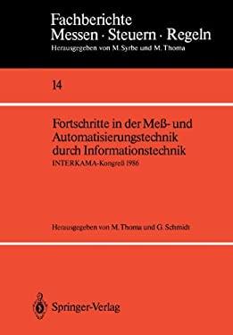 Fortschritte in Der Mea- Und Automatisierungstechnik Durch Informationstechnik: Interkama-Kongrea 1986 9783540170334