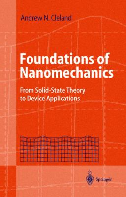 Foundations of Nanomechanics: From Solid-State Theory to Device Applications 9783540436614