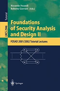 Foundations of Security Analysis and Design II: Fosad 2001/2002 Tutorial Lectures