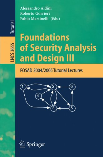 Foundations of Security Analysis and Design III: FOSAD 2004/2005 Tutorial Lectures 9783540289555