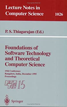 Foundations of Software Technology and Theoretical Computer Science: 15th Conference; Bangalore, India, December 1995. Proceedings 9783540606925
