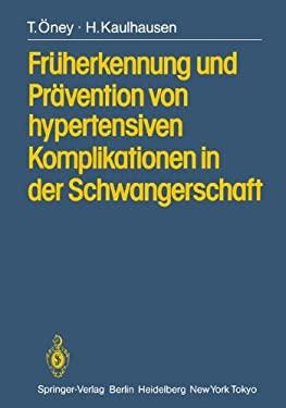 Fr Herkennung Und PR Vention Von Hypertensiven Komplikationen in Der Schwangerschaft 9783540126478