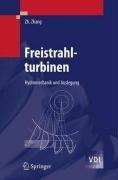 Freistrahlturbinen: Hydromechanik Und Auslegung 9783540707714